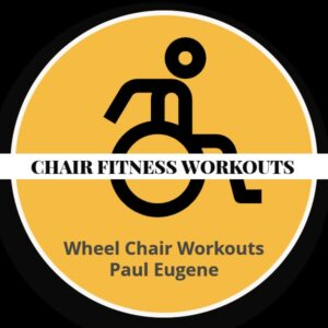 Wheel Chair Fitness with Paul Eugene