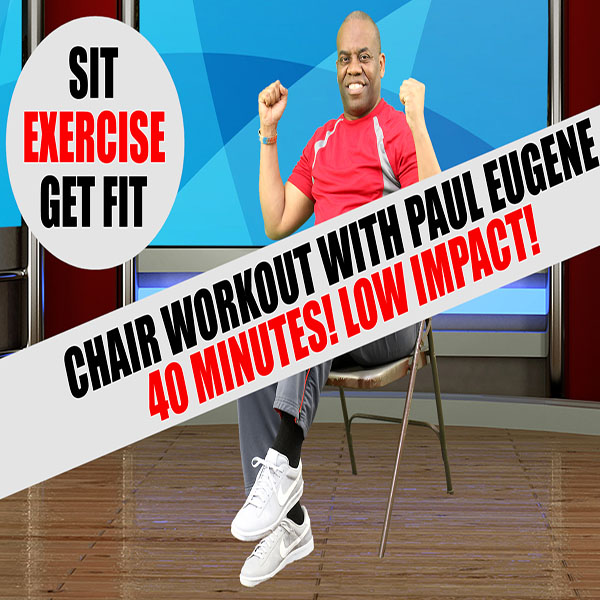 Chair Workout with Paul Eugene